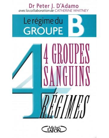 4 groupes sanguins 4 régimes. Le régime du groupe B