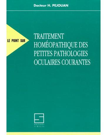Traitement homéopathique des petites pathologies oculaires courantes
