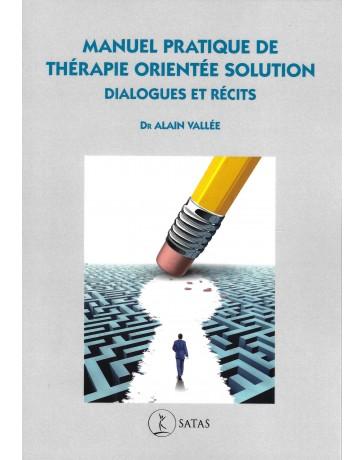 Manuel pratique de thérapie orientée solution - Dialogues et récits