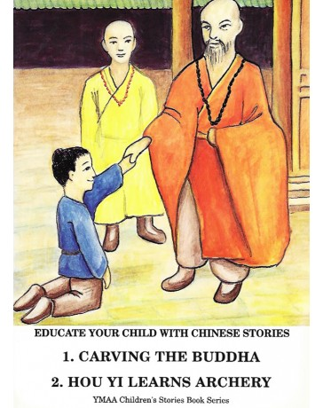 Educate your Child with Chinese Stories - 1) Carving the Buddha  2) Hou Yi learns archery