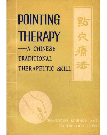 Pointing Therapy-A chinese traditional therapeutic skill