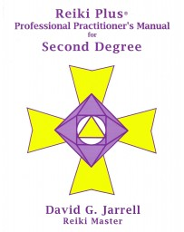 Reiki Plus. Professional Practitioner's Manual for Second degree