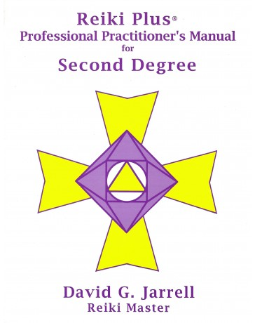 Reiki Plus - Professional Practitioner's Manual for Second degree