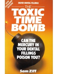 The Toxic Time Bomb-Can the mercury in your dental fillings poison you ?