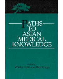 Paths to Asian Medical Knowledge