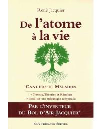 De l'atome à la vie, cancers et maladies