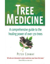 Tree Medicine - A Comprehensive Guide to the Healing Power of over 170 trees