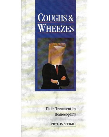 Coughs and wheezes. Their treatment by Homeopathy