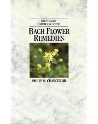 Illustrated handbook of the bach flower remedies