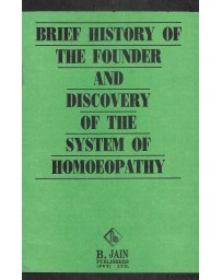 Brief history of the founder and discovery of the system of homoeopathy