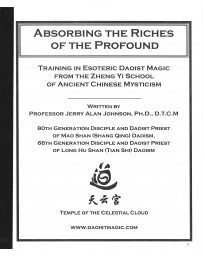 Absorbing the riches of the profound - Training in Esoteric Daoist Magic from the Zheng Yi School