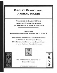 Daoist plant and animal magic - Training in Daoist Magic from the Zheng Yi School