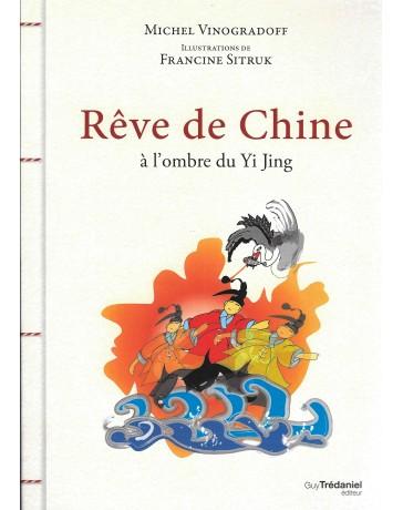 Reve de Chine, à l'ombre du Yi Jing