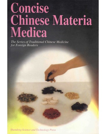 Concise chinese materia medica - The Series of Traditional Chinese Medicine for Foreign Readers