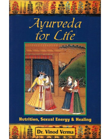 Ayurveda for life - Nutrition, sexual energy - healing