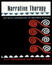 Narrative Therapy. The Social Construction of Preferred