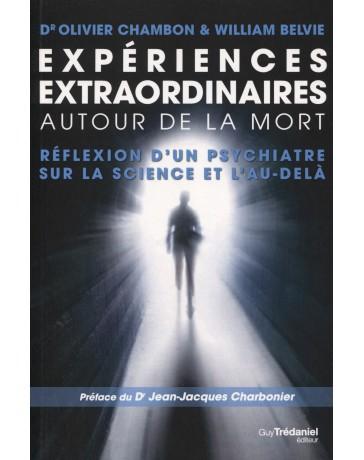 Expériences extraordinaires autour de la mort -  Réflexions sur la science de l'au-delà