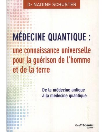 Médecine quantique - une connaissance universelle pour la guérison de l'homme et de la terre