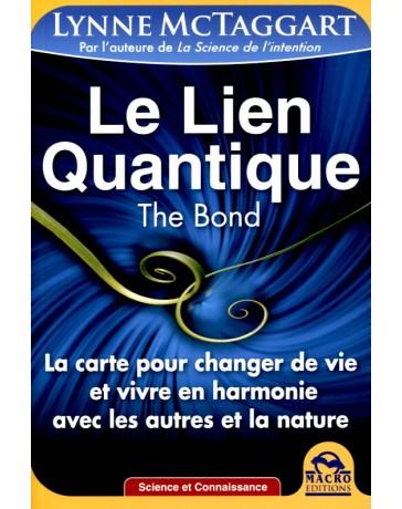 Le lien quantique The Bond - La carte pour changer de vie et vivre en harmonie avec les autres