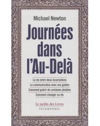 Journées dans l'Au-Delà - La vie entre deux incarnations, La communication avec nos guides,...