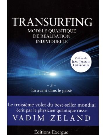 Transurfing, modèle quantique de réalisation individuelle - En avant dans le passé    Volume 3