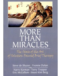 More than Miracles - The State of the Art of Solution-Focused Brief Therapy
