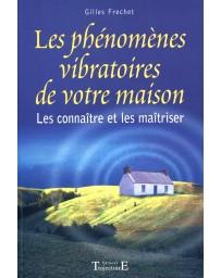 Les phénomènes vibratoires de votre maison - Les connaître et les maîtriser