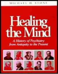 Healing the Mind - A History of Psychiatry from Antiquity to the Present