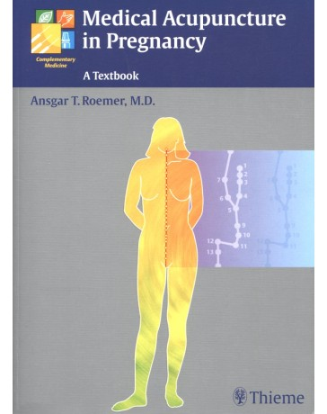 Medical Acupuncture in Pregnancy - A textbook