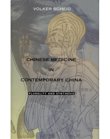 Chinese medicine in contemporary china - plurality and synthesis
