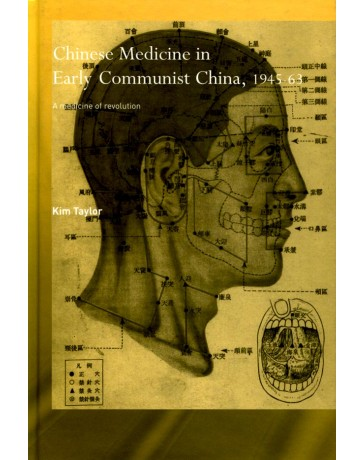 Chinese Medicine in Early Communist China, 1945-63 - A medicine of revolution