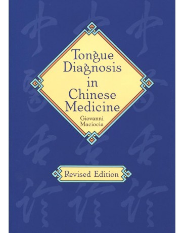 Tongue Diagnosis in Chinese Medicine   revised edition