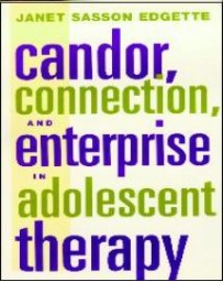 Candor, Connection and Enterprise in Adolescent Therapy