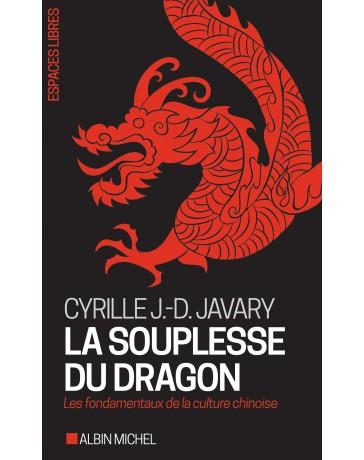 La souplesse du dragon - Les fondamentaux de la culture chinoise
