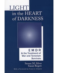 Light in the Heart of Darkness. EMDR - the Treatment of