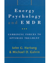 Energy Psychology and EMDR - Combining Forces to Optimize treatment