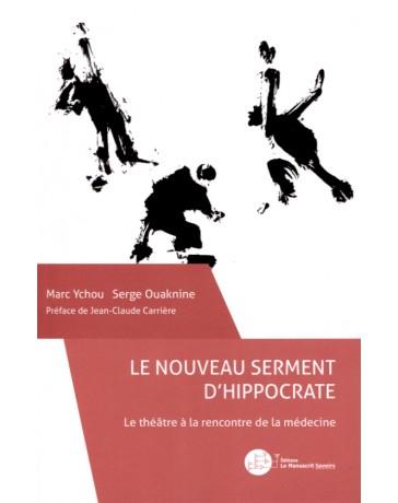 Le nouveau serment d'Hippocrate - Le théâtre à la rencontre de la médecine