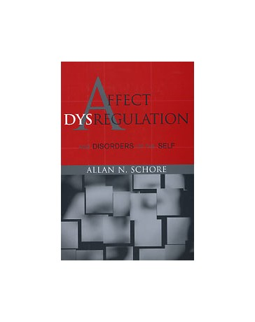 Affect Dysregulation and Disorders of the Self    Hardcover