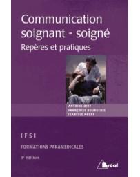 Communication Soignant - Soigné - Repères et pratiques 3éd.