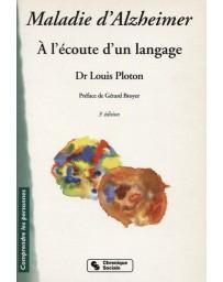 Maladie d'Alzheimer - A l'écoute d'un langage