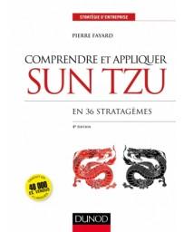 Comprendre et appliquer Sun Tzu en 36 stratagèmes (4eme édition)