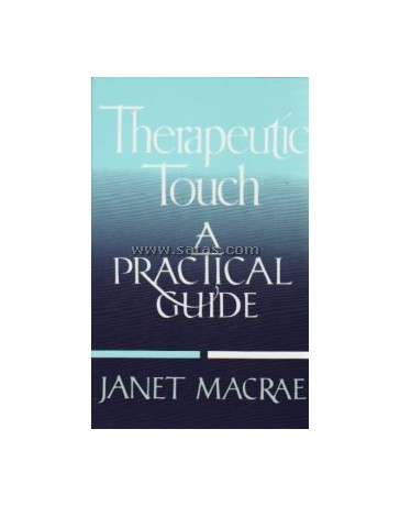 Therapeutic Touch - A Practical guide