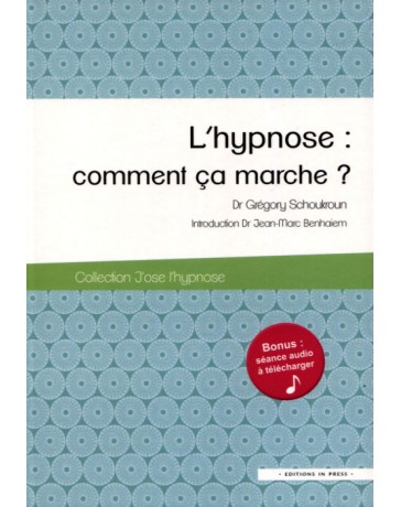 L'hypnose : comment ça marche ?