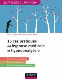 15 cas pratiques en hypnose médicale et hypnoanalgésie