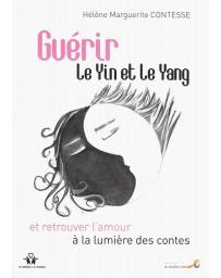 Guérir le Yin et le Yang et retrouver l'amour à la lumière des contes