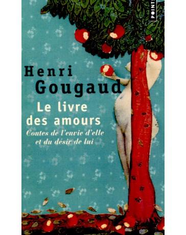 Le livre des amours - Contes de l'envie d'elle et du désir de lui