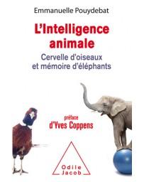 L'Intelligence animale - Cervelle d'oiseaux et mémoire d'éléphants