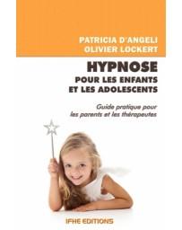 Hypnose pour les enfants et les adolescents - Guide pour les parents et les thérapeutes