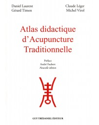 Atlas didactique d'acupuncture traditionnelle   2e édition