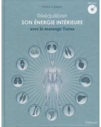 Rééquilibrer son énergie intérieure avec le massage Tuina - Livre + DVD